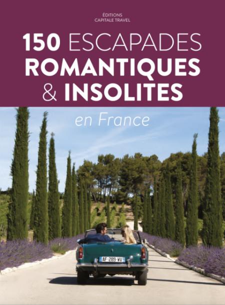 GUIDE 150 Escapades romantiques et insolites 1